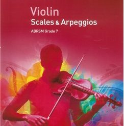 ABRSM: Violin Scales And Arpeggios - Grade 7 (From 2012)