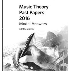 ABRSM Music Theory Past Papers 2016 Model Answers: Grade 7