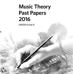 ABRSM Music Theory Past Papers 2016: Grade 8