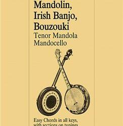 Chords For Mandolin, Irish Banjo, Bouzouki, Tenor Mandola, Mandocello